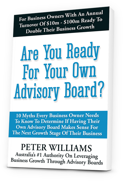 Are You Ready For Your Own Advisory Board book by Peter Williams